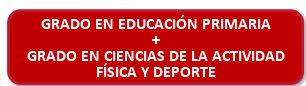 Grado en Educación Primaria + Grado en Ciencias de la Actividad Física y del Deporte