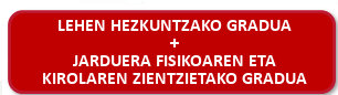 Lehen Hezkuntzako Gradua + Jarduera Fisikoaren eta Kirolaren Zientzietako Gradua